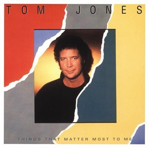 Tom Jones Things That Matter Most To Me