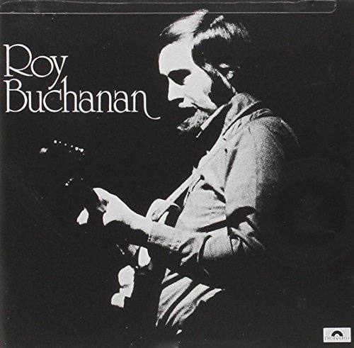 Roy Buchanan Roy Buchanan
