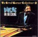 Erroll Garner Collection 2 Dancing On Ceilin