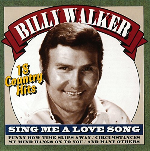Billy Walker Sing Me Love Song 18 Hits Import Eu