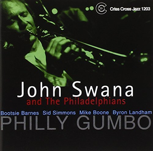 John Swana And The Philadelphians Philly Gumbo