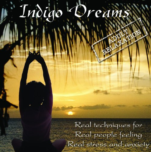 Lori Lite Indigo Dreams Adult Relaxation Guided Meditation Relaxation Techniques Decrease Abridged