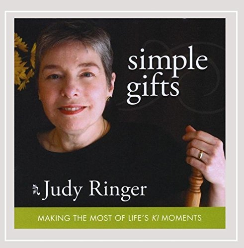 Judy Ringer Simple Gifts Making The Most Of Life's Ki Moments Abridged