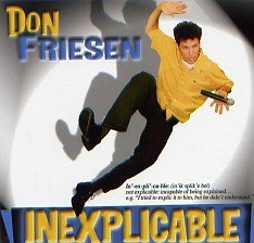Don Friesen Inexplicable