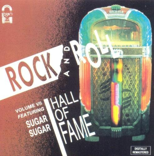 Sugar Sugar Sugar Sugar Rock'n'roll Hall Of Fame Vol Vii