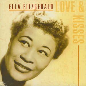 Ella Fitzgerald Love & Kisses