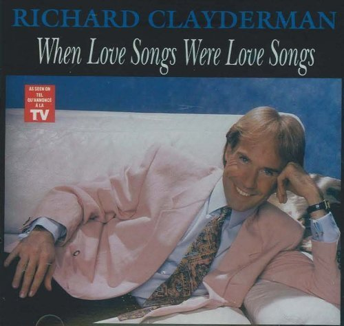 Richard Clayderman When Love Songs Were Love Song