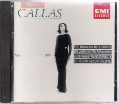 Maria Callas Unknown Recordings 1957 1969 Callas (sop)