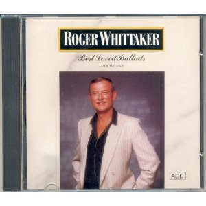 Roger Whittaker Best Loved Ballads Vol 1
