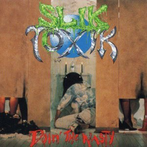 slik-toxik-doin-the-nasty