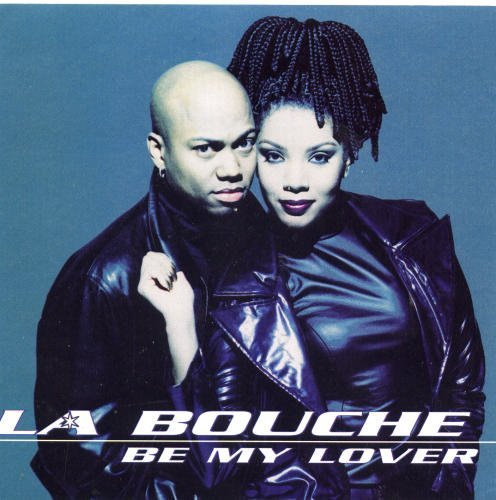 La Bouche Be My Lover