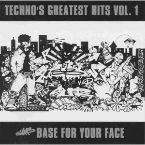 Techno's Greatest Hits Vol. 1 Sub Base For Your Face