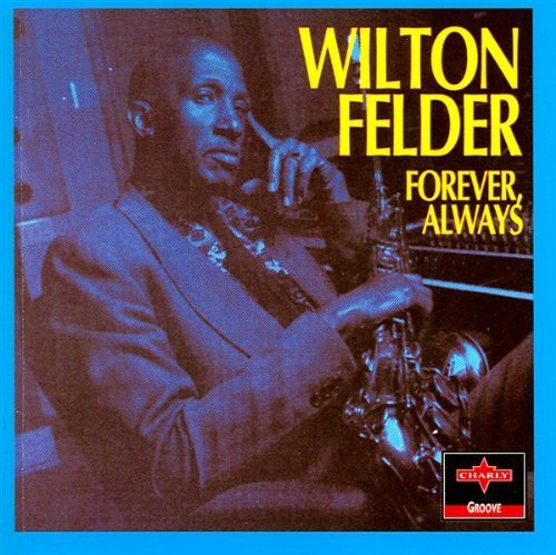 Wilton Felder Forever Always New Price Non R