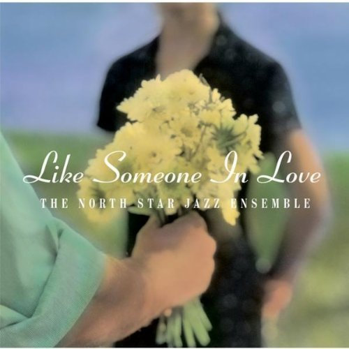 North Star Jazz Ensemble Like Someone In Love