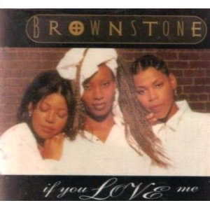 Brownstone If You Love Me