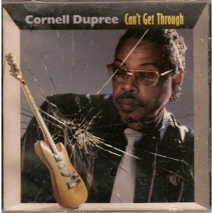 Cornell Dupree Can't Get Through
