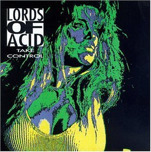 Lords Of Acid Take Control Explicit Version