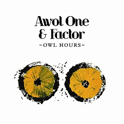 Awol One & Factor Owl Hours