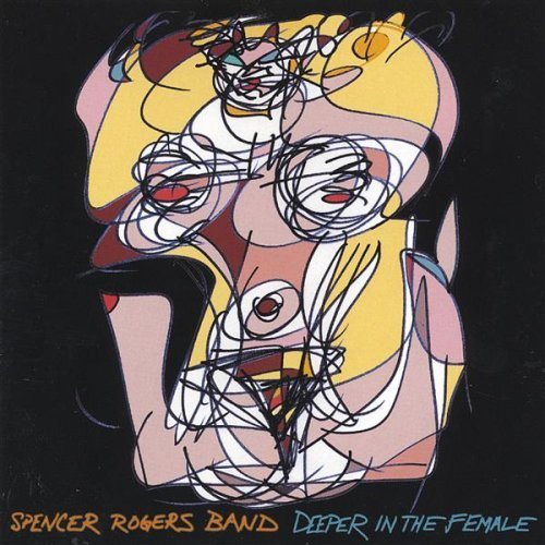 Spencer Rogers Band Deeper In The Female
