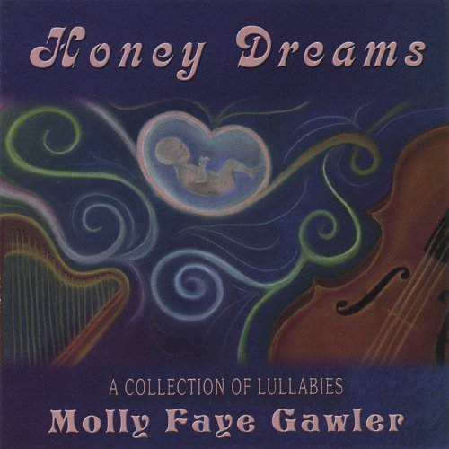 Molly Faye Gawler Honey Dreams; A Collection Of