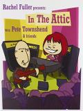 Pete Townshend Rachel Fuller Presents In The Attic