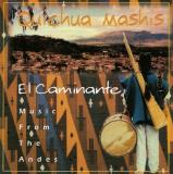 Quichua Mashis El Caminante Music From The Andes