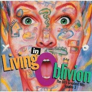 living-in-oblivion-vol-3-80s-greatest-hits
