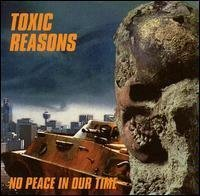 Toxic Reasons No Peace In Our Time