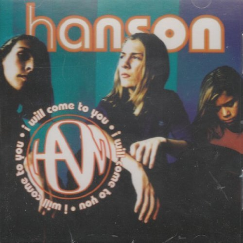 Hanson I Will Come To You B W Cried