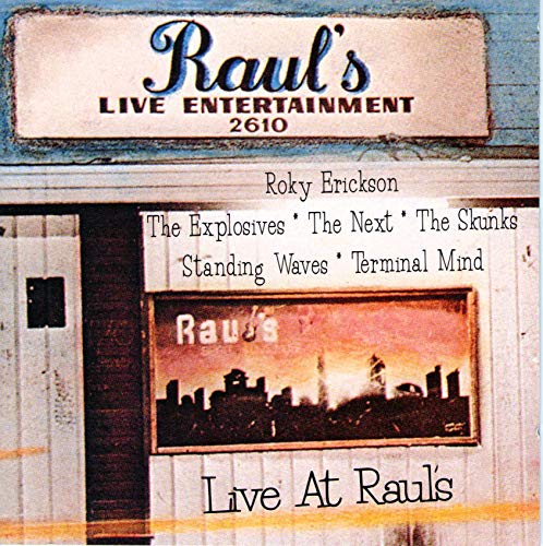 Live At Raul's Live At Raul's Explosives Next Terminal Mind Explosives Next Terminal Mind