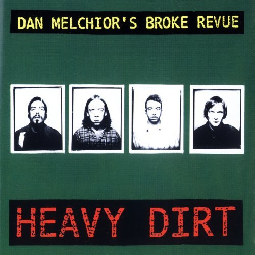 Dan & Broke Revue Melchior Heavy Dirt
