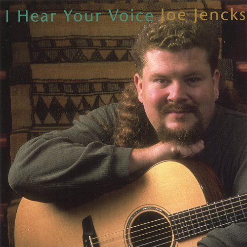 Joe Jencks I Hear Your Voice
