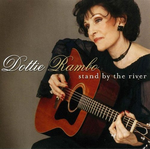 Dottie Rambo Stand By The River