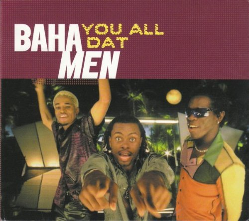 Baha Men You All Dat B W Who Let The Dogs Out