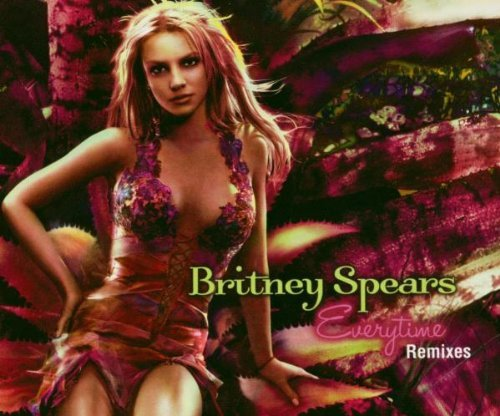 Britney Spears Everytime (remixes)