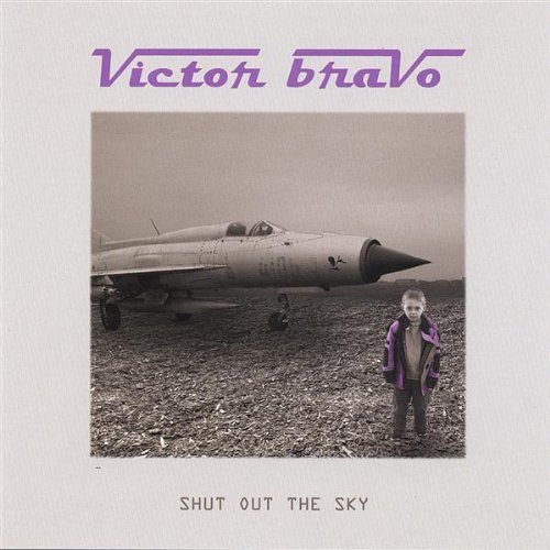 Victor Bravo Shut Out The Sky