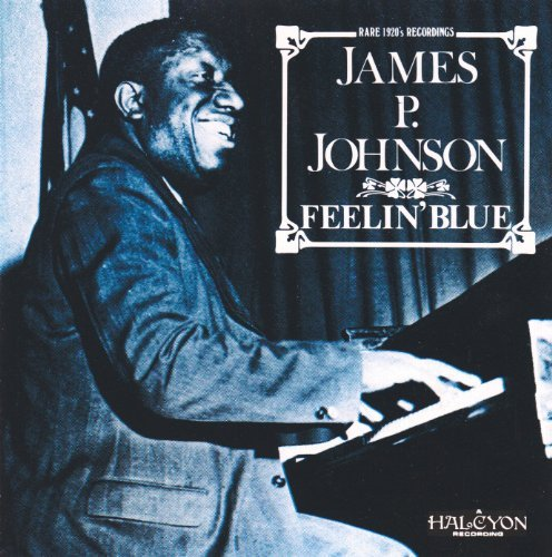 james-p-johnson-feelin-blue