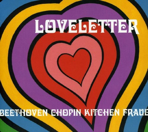 Loveletter Beetoven Chopin Kitchen Fraud