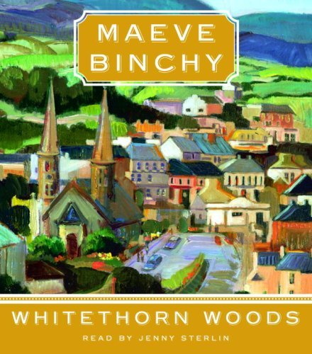 Maeve Binchy Whitethorn Woods Abridged