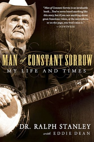 Ralph Stanley Man Of Constant Sorrow My Life And Times