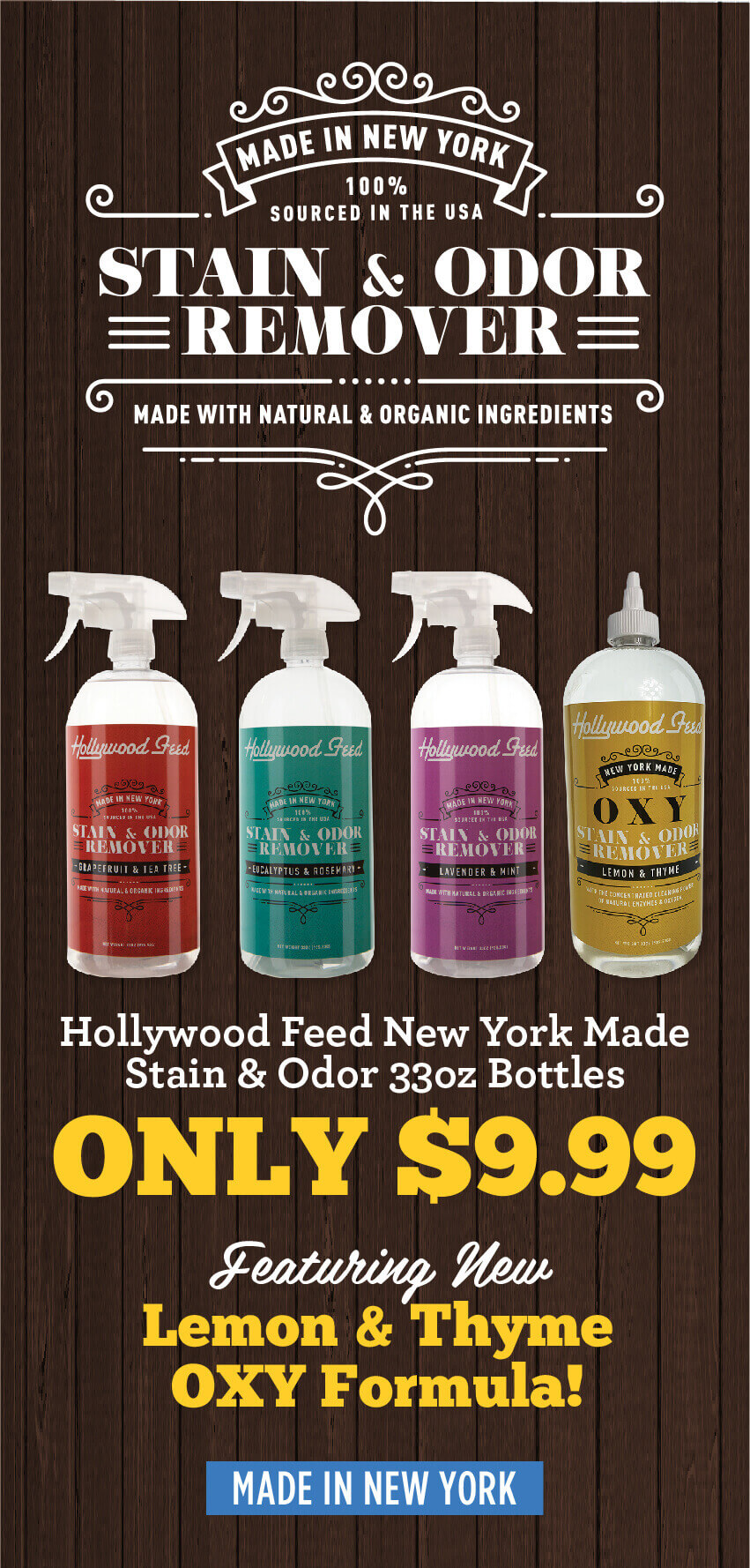 Hollywood Feed Stain and Odor Remover - Only 9 dollars and 99 cents for our 33 ounce bottles - try our new lemon and thyme OXY formula!