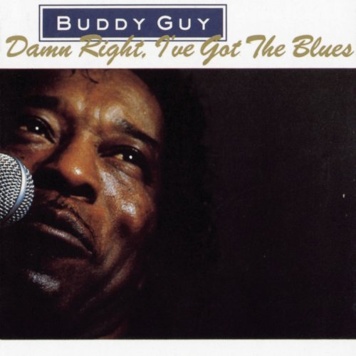 Buddy Guy Damn Right I Got The Blues