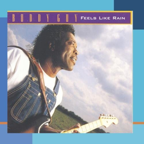 Buddy Guy Feels Like Rain CD R