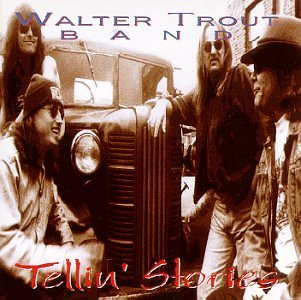 Walter Trout Band Tellin' Stories