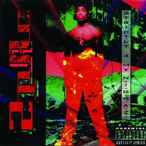 2pac/Strictly For My N.I.G.G.A.Z.@Explicit Version