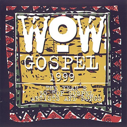 Wow Gospel 1999 Wow Gospel Walker Virtue Caesar Kee Adams Wow Gospel