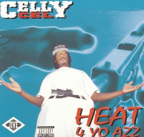 Celly Cel/Heat 4 Yo Azz@Explicit Version