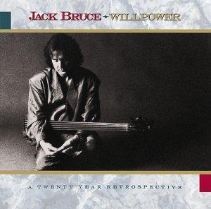 Jack Bruce/Willpower-Twenty Year Retrospe