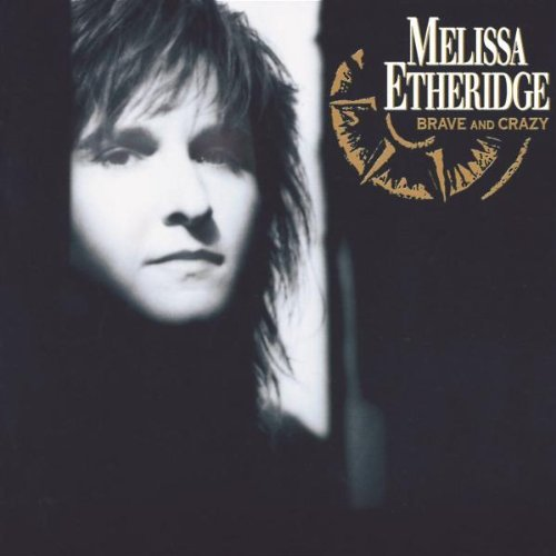 Melissa Etheridge Brave & Crazy