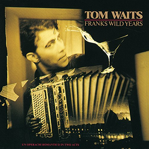 Tom Waits Franks Wild Years